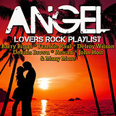 Angel: Lovers Rock Playlist by Various Artists