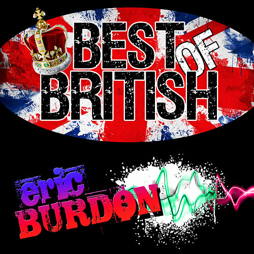 Play & Download Best Of British by Eric Burdon | Napster