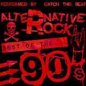 Play & Download Alternative Rock: Best of the 90's by Catch This Beat | Napster
