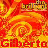 The Brilliant Astrud Gilberto by Astrud Gilberto