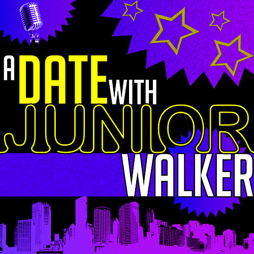 A Date with Junior Walker by Junior Walker