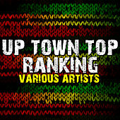 Play & Download Up Town Top Ranking by Various Artists | Napster