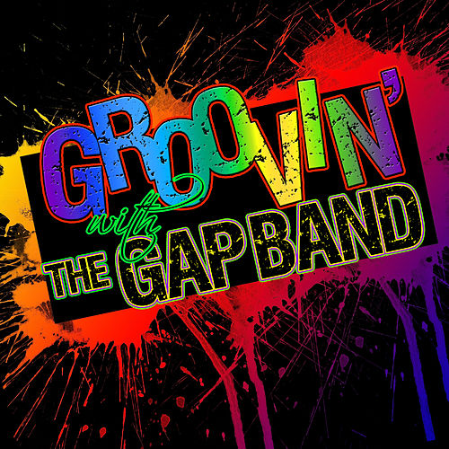 Play & Download Groovin' With....The Gap Band (Live) by The Gap Band | Napster