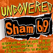 Uncovered: Sham 69 by Sham 69
