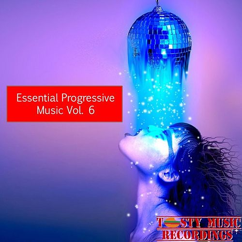 Play & Download Essential Progressive Music, Vol. 6 by Various Artists | Napster