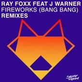 Play & Download Fireworks (Bang Bang) [Remixes] by Ray Foxx | Napster