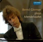 Play & Download Mendelssohn: Lieder ohne Worte & Other Piano Works by Bernd Glemser | Napster