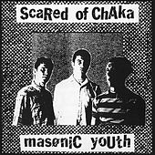 Play & Download Masonic Youth by Scared of Chaka | Napster