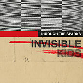 Invisible Kids by Through The Sparks