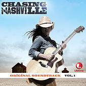 Chasing Nashville (Original Soundtrack) Vol. 1 by Various Artists