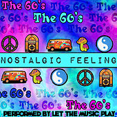 Play & Download Nostalgic Feeling: The 60's by Let The Music Play | Napster