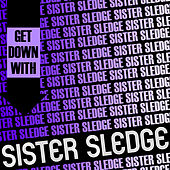 Play & Download Get Down with Sister Sledge (Live) by Sister Sledge | Napster