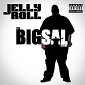 The Big Sal Story by Jelly Roll
