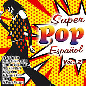 Play & Download Super Pop Español Vol. 2 by Various Artists | Napster