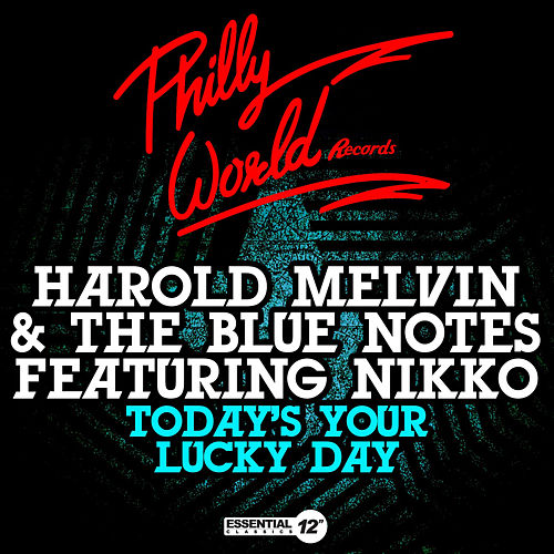 Play & Download Today's Your Lucky Day by Harold Melvin and The Blue Notes | Napster