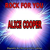 Play & Download Rock for You - Alice Cooper by Alice Cooper | Napster