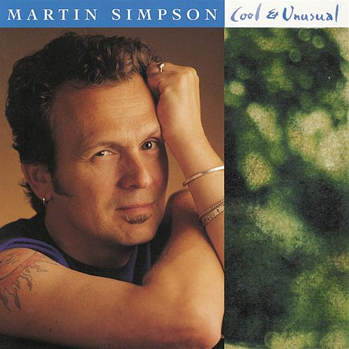 Play & Download Cool & Unusual by Martin Simpson | Napster