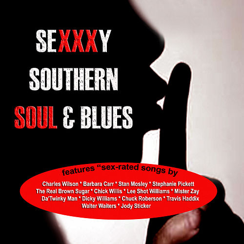 Play & Download Sexxxy Southern Soul & Blues by Various Artists | Napster