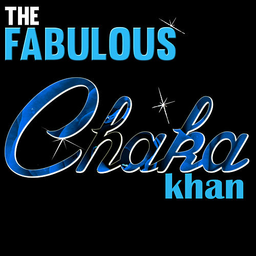 Play & Download The Fabulous Chaka Khan (Live) by Chaka Khan | Napster