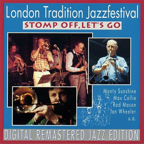 Play & Download London Traditional Jazz Festival - Stomp Off, Let's Go by Various Artists | Napster