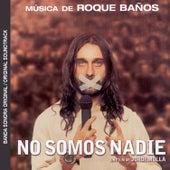 No Somos Nadie (Banda Sonora Original) by Roque Baños