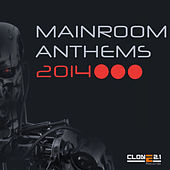 Mainroom Anthems 2014 by Various Artists