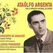 Play & Download Concierto de Aranjuez y Juegos Prohibidos by Ataúlfo Argenta | Napster