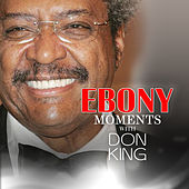 Don King Interviews with Ebony Moments (Live Interview) by Don King