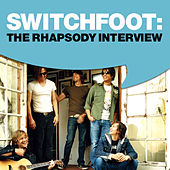 Play & Download Switchfoot: The Rhapsody Interview by Switchfoot | Napster