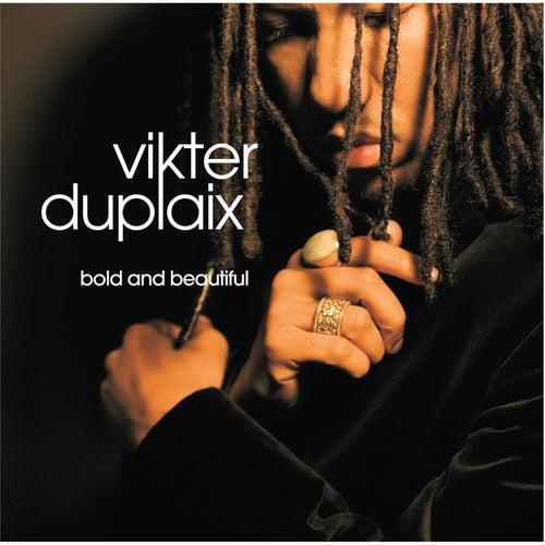 Play & Download Bold & Beautiful by Vikter Duplaix | Napster