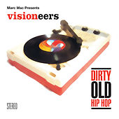 Play & Download Dirty Old Hip Hop by Visioneers | Napster