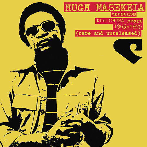 Play & Download The Chisa Years by Hugh Masekela | Napster