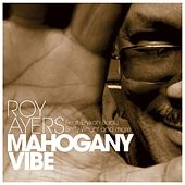 Play & Download Mahogany Vibe by Roy Ayers | Napster