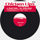 Bad Skin by Chicken Lips