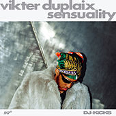 Play & Download Sensuality (DJ-Kicks) by Vikter Duplaix | Napster