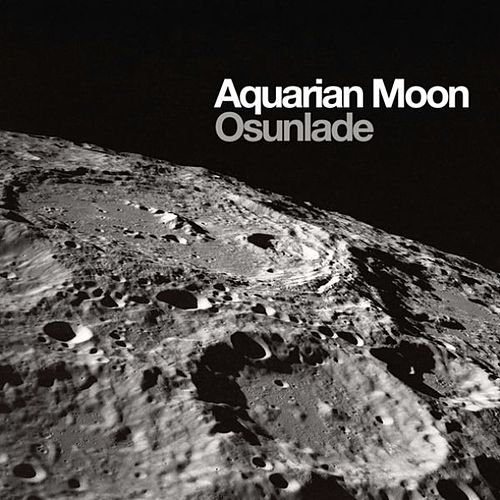 Play & Download Aquarian Moon by Osunlade | Napster