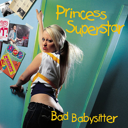 Play & Download Bad Babysitter (12inch) by Princess Superstar | Napster