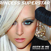 Play & Download Keith 'n Me by Princess Superstar | Napster