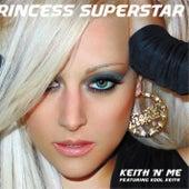 Keith 'n Me by Princess Superstar