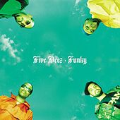 Play & Download Funky by Five Deez | Napster