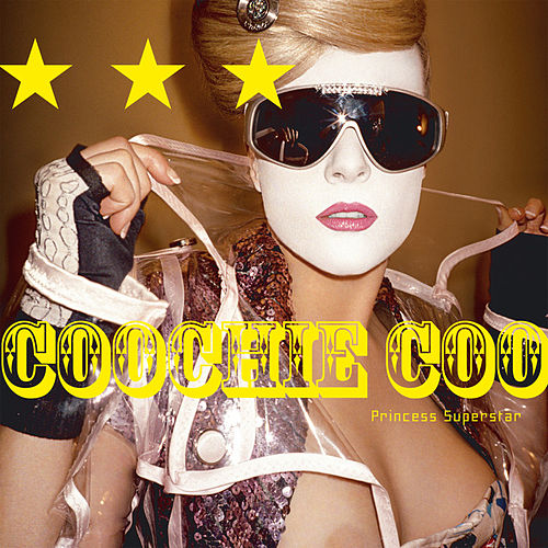 Play & Download Coochie Coo by Princess Superstar | Napster