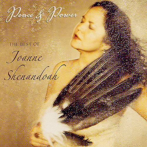 Play & Download Peace & Power: The Best of Joanne Shenandoah by Joanne Shenandoah | Napster