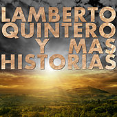 Play & Download Lamberto Quintero y Mas Historias by Various Artists | Napster