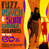 Fuzz, Psych & Surf - Garage Sounds of the 60's by Various Artists
