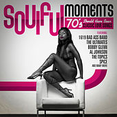 Play & Download Soulful Moments - 70's Should Have Been Classic Love Songs by Various Artists | Napster