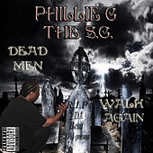 Dead Men Walk Again by Phillie-G Tha Suave Gangsta