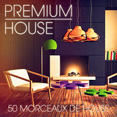 Premium House Music, Vol. 2 (De la house sophistiquée pour les clubbers exigeants) by Various Artists
