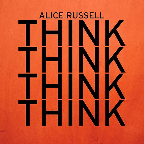 Think by Alice Russell