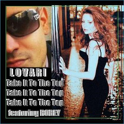 Play & Download Take It To The Top (feat. Robey) by Lovari | Napster