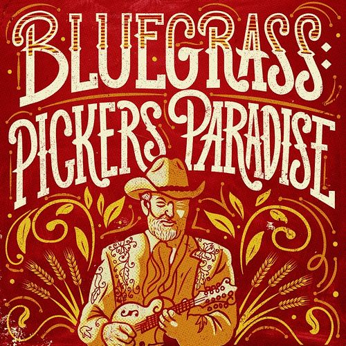 Play & Download Bluegrass: Pickers Paradise by Various Artists | Napster